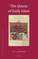 The <i>Quṣṣāṣ</i> of Early Islam