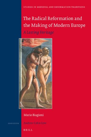 Cover The Radical Reformation and the Making of Modern Europe