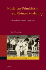Cover Missionary Primitivism and Chinese Modernity