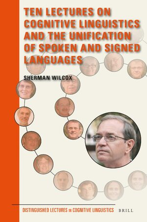 Cover Ten Lectures on Cognitive Linguistics and the Unification of Spoken and Signed Languages