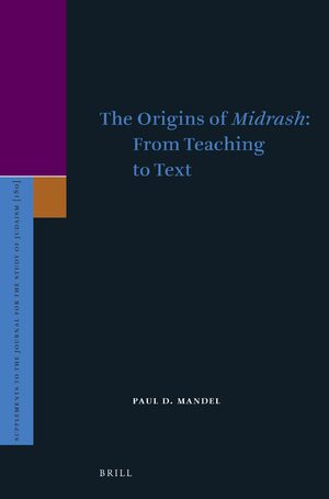 Cover The Origins of <i>Midrash</i>: From Teaching to Text