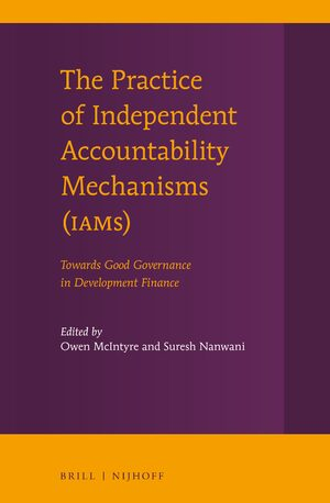 Cover The Practice of Independent Accountability Mechanisms (IAMs)