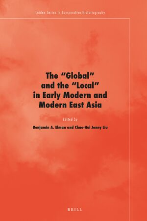 Cover The 'Global' and the 'Local' in Early Modern and Modern East Asia