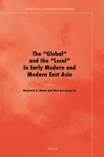 The 'Global' and the 'Local' in Early Modern and Modern East Asia