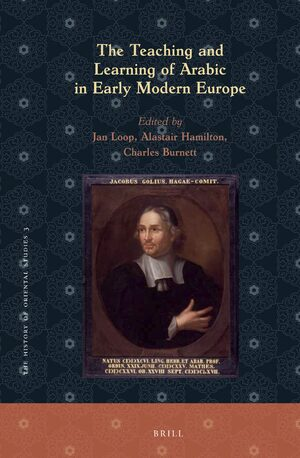 The Teaching and Learning of Arabic in Early Modern Europe