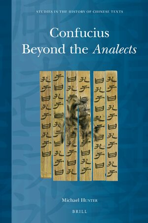 Cover Confucius Beyond the <i>Analects</i>