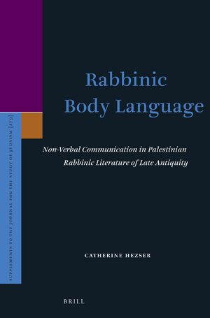 Cover Rabbinic Body Language: Non-Verbal Communication in Palestinian Rabbinic Literature of Late Antiquity