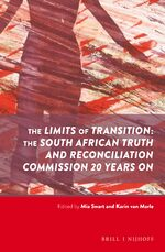 Cover The Limits of Transition: The South African Truth and Reconciliation Commission 20 Years on