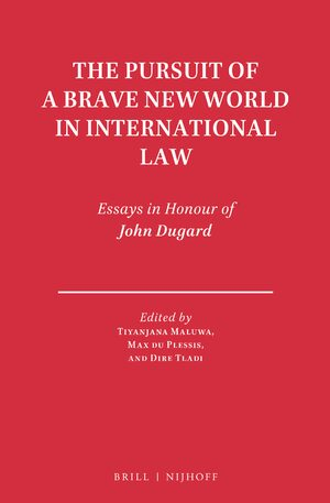 Cover The Pursuit of a Brave New World in International Law