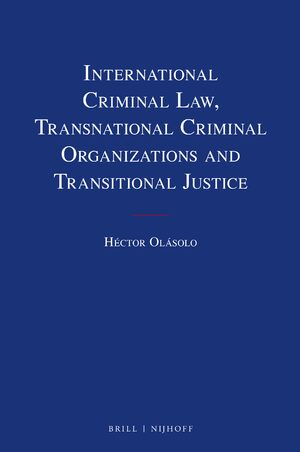 Cover International Criminal Law, Transnational Criminal Organizations and Transitional Justice