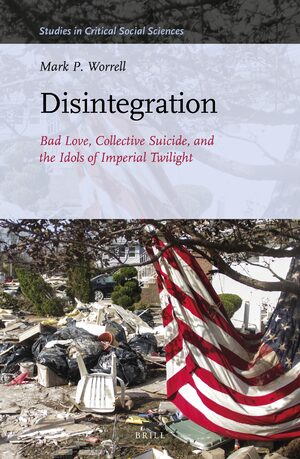 Cover Disintegration: Bad Love, Collective Suicide, and the Idols of Imperial Twilight