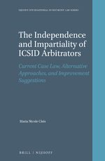 Cover The Independence and Impartiality of ICSID Arbitrators