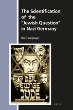 "Cover The Scientification of the ""Jewish Question"" in Nazi Germany"