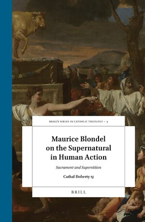 Cover Maurice Blondel on the Supernatural in Human Action