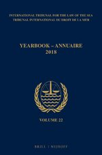 Cover Yearbook International Tribunal for the Law of the Sea / Annuaire Tribunal international du droit de la mer, Volume 22 (2018)