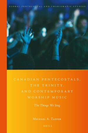 Cover Canadian Pentecostals, the Trinity, and Contemporary Worship Music