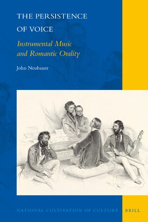 Cover The Persistence of Voice: Instrumental Music and Romantic Orality