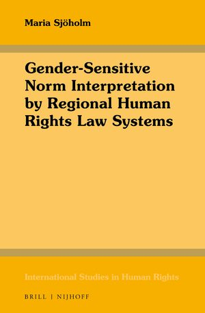 Cover Gender-Sensitive Norm Interpretation by Regional Human Rights Law Systems