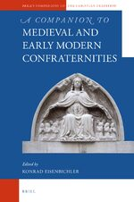 Cover A Companion to Medieval and Early Modern Confraternities