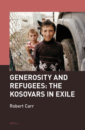 Generosity and Refugees: The Kosovars in Exile
