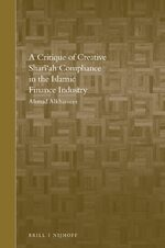 Cover A Critique of Creative Shari'ah Compliance in the Islamic Finance Industry