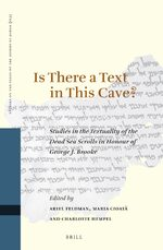 Cover Is There a Text in this Cave? Studies in the Textuality of the Dead Sea Scrolls in Honour of George J. Brooke