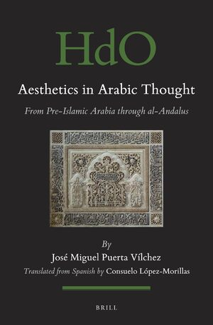 Aesthetics in Arabic Thought – from Pre-Islamic Arabia