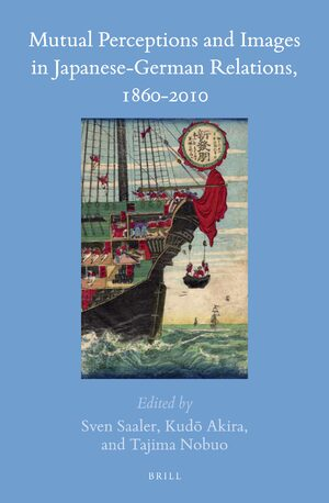 Cover Mutual Perceptions and Images in Japanese-German Relations, 1860-2010