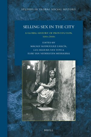 Cover Selling Sex in the City: A Global History of Prostitution, 1600s-2000s