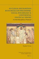 Cover Ecclesial Recognition with Hegelian Philosophy, Social Psychology & Continental Political Theory