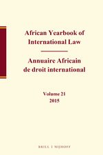 Cover African Yearbook of International Law / Annuaire Africain de droit international, Volume 21, 2015