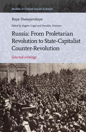 Russia: From Proletarian Revolution to State-Capitalist Counter-Revolution
