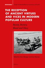 Cover The Reception of Ancient Virtues and Vices in Modern Popular Culture