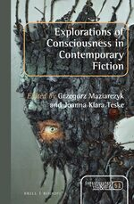 Explorations of Consciousness in Contemporary Fiction