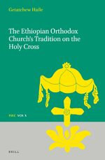 Cover The Ethiopian Orthodox Church's Tradition on the Holy Cross
