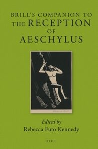 Cover Brill's Companion to the Reception of Aeschylus
