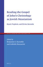 Cover Reading the Gospel of John's Christology as Jewish Messianism