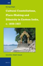 Cover Cultural Constellations, Place-Making and Ethnicity in Eastern India, c. 1850-1927