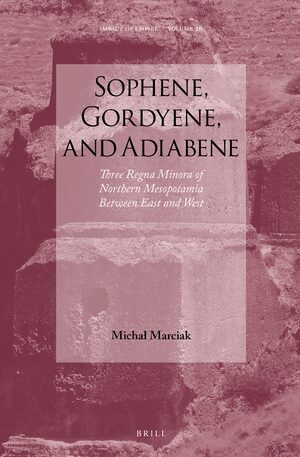 Cover Sophene, Gordyene, and Adiabene