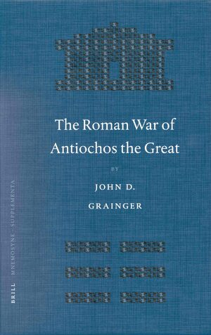 Cover The Roman War of Antiochos the Great