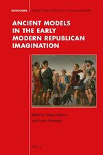 Cover Ancient Models in the Early Modern Republican Imagination