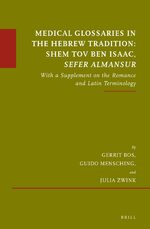 Cover Medical Glossaries in the Hebrew Tradition: Shem Tov Ben Isaac, <i>Sefer Almansur</i>