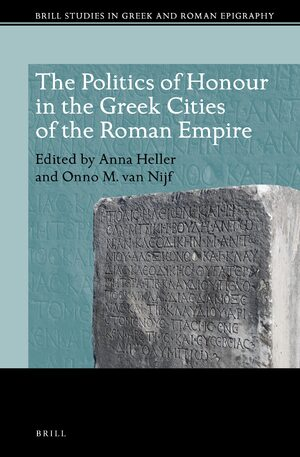 Cover The Politics of Honour in the Greek Cities of the Roman Empire