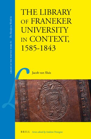 Cover The Library of Franeker University in Context, 1585-1843