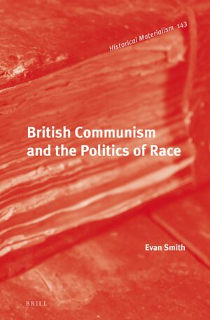 Cover British Communism and the Politics of Race