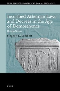 Cover Inscribed Athenian Laws and Decrees in the Age of Demosthenes