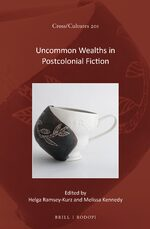 Cover Uncommon Wealths in Postcolonial Fiction