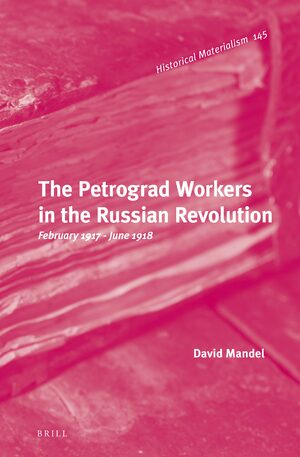 Cover The Petrograd Workers in the Russian Revolution