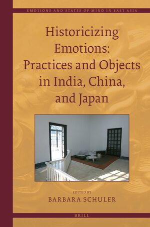 Cover Historicizing Emotions: Practices and Objects in India, China, and Japan
