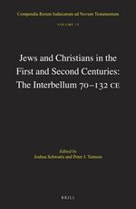 Jews and Christians in the First and Second Centuries: The Interbellum 70‒132 CE